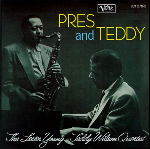 Lester Young Teddy Wilson